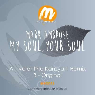 Mark Ambrose:Valentino Kanzyani - My Soul, Your - (EPM Digital)